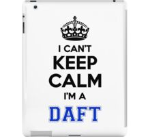 I cant keep calm Im a DAFT iPad Case/Skin