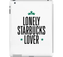 Lonely Starbucks Lover iPad Case/Skin