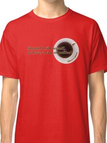 Camus - Suicide or Coffee? Classic T-Shirt