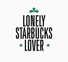 Lonely Starbucks Lover Unisex T-Shirt