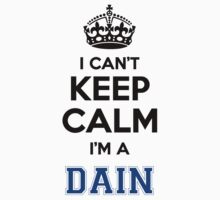 I cant keep calm Im a DAIN by icant