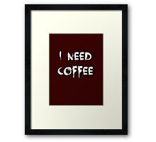 I Need Coffee 2 Framed Print