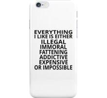 Everything I Like iPhone Case/Skin