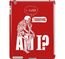I think, therefore am i? iPad Case/Skin