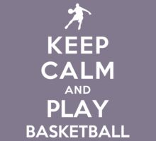 Keep Calm and Play Basketball Kids Clothes