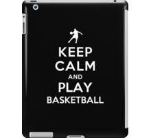 Keep Calm and Play Basketball iPad Case/Skin