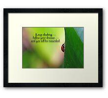 Keep climbing . . . Framed Print