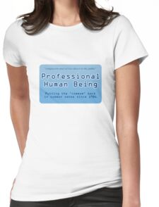 Profession Human Being Womens Fitted T-Shirt