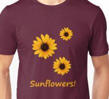 Sunflowers! Unisex T-Shirt