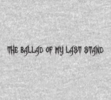 The Ballad of My Last Stand by CelticFox