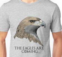 The Eagles Are Coming. . .  Unisex T-Shirt