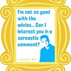 Chandler Bing - Sarcastic Comment - FRIENDS by 4ogo Design
