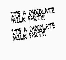 Its a chocolate milk party!  Unisex T-Shirt