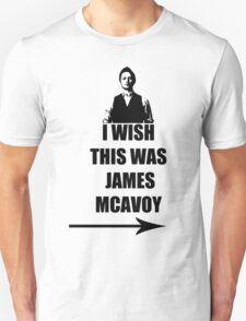 I wish this was James McAvoy T-Shirt