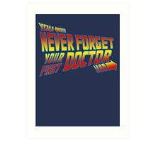 You Never Forget Your First Doctor - Doc Brown Art Print