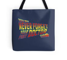You Never Forget Your First Doctor - Doc Brown Tote Bag