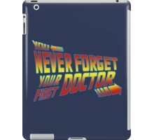 You Never Forget Your First Doctor - Doc Brown iPad Case/Skin