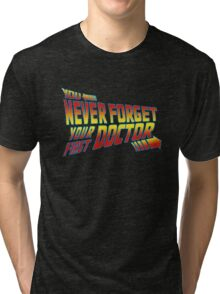 You Never Forget Your First Doctor - Doc Brown Tri-blend T-Shirt