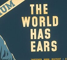 Keep Mum, the World has Ears by Vintagee