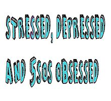 Stressed, depressed and 5sos obsessed  by AFAND0MW0RLD