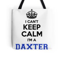 I cant keep calm Im a DAXTER Tote Bag