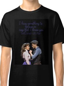 Something To Believe In Classic T-Shirt