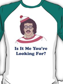 Is it me you're looking for? - where's wally, lionel richie T-Shirt
