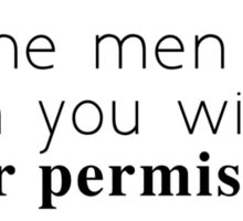 Kill the Men Who Touch You Without Your Permission  Sticker