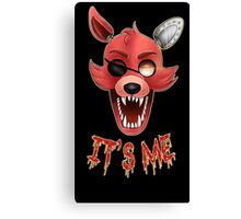 FIVE NIGHTS AT FREDDY'S-FOXY-IT'S ME Canvas Print