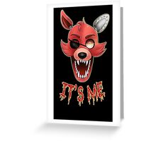 FIVE NIGHTS AT FREDDY'S-FOXY-IT'S ME Greeting Card