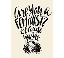 Are You A Feminist? Photographic Print