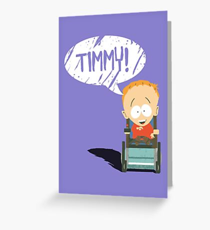 Timmy! Greeting Card