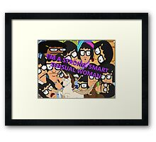 I'M A SMART, STRONG SENSUAL WOMAN Framed Print