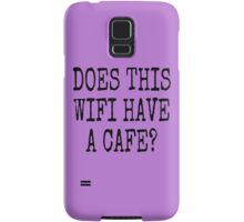 DOES THIS WIFI HAVE A CAFE? Samsung Galaxy Case/Skin