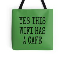 YES THIS WIFI HAS A CAFE Tote Bag