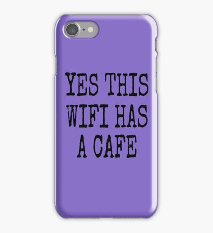 YES THIS WIFI HAS A CAFE iPhone Case/Skin