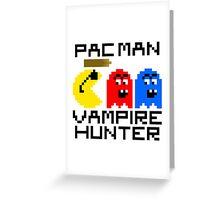 Pac Man: Vampire Hunter Greeting Card