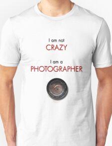 CRAZY PHOTOGRAPHER T-Shirt
