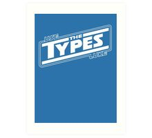 use the types (dark) Art Print