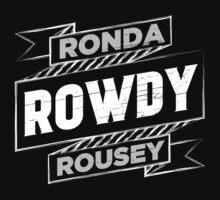 Rowdy Ronda Rousey by Joseph Shelton