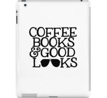 COFFEE, BOOKS & GOOD LOOKS  iPad Case/Skin