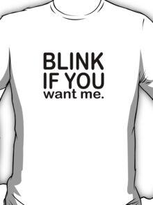 Just Blink  T-Shirt