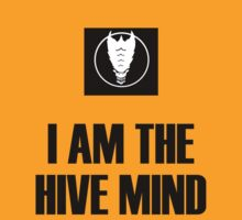 I Am The Hive Mind by TWCreation