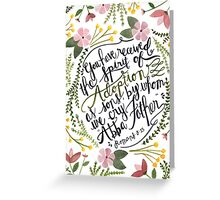The Spirit of Adoption - Romans 8:15 Greeting Card