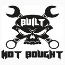 Built Not Bought Skull & Crossbones by thatstickerguy