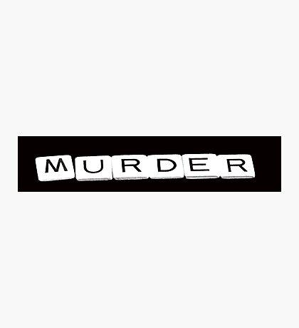 Murder Photographic Print
