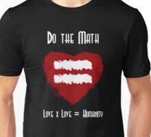 Do the Math -- Love x Love = Humanity Unisex T-Shirt