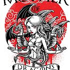 Mother Of Dragons by popularthreadz