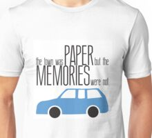 The Town was Paper, The memories were Not Unisex T-Shirt