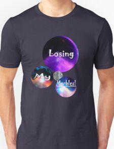 Losing My Marbles! (Humor) T-Shirt